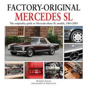 Mercedes SL: The Originality Guide to Mercedes-Benz SL Models, 1963 - 2003 Book by James Taylor