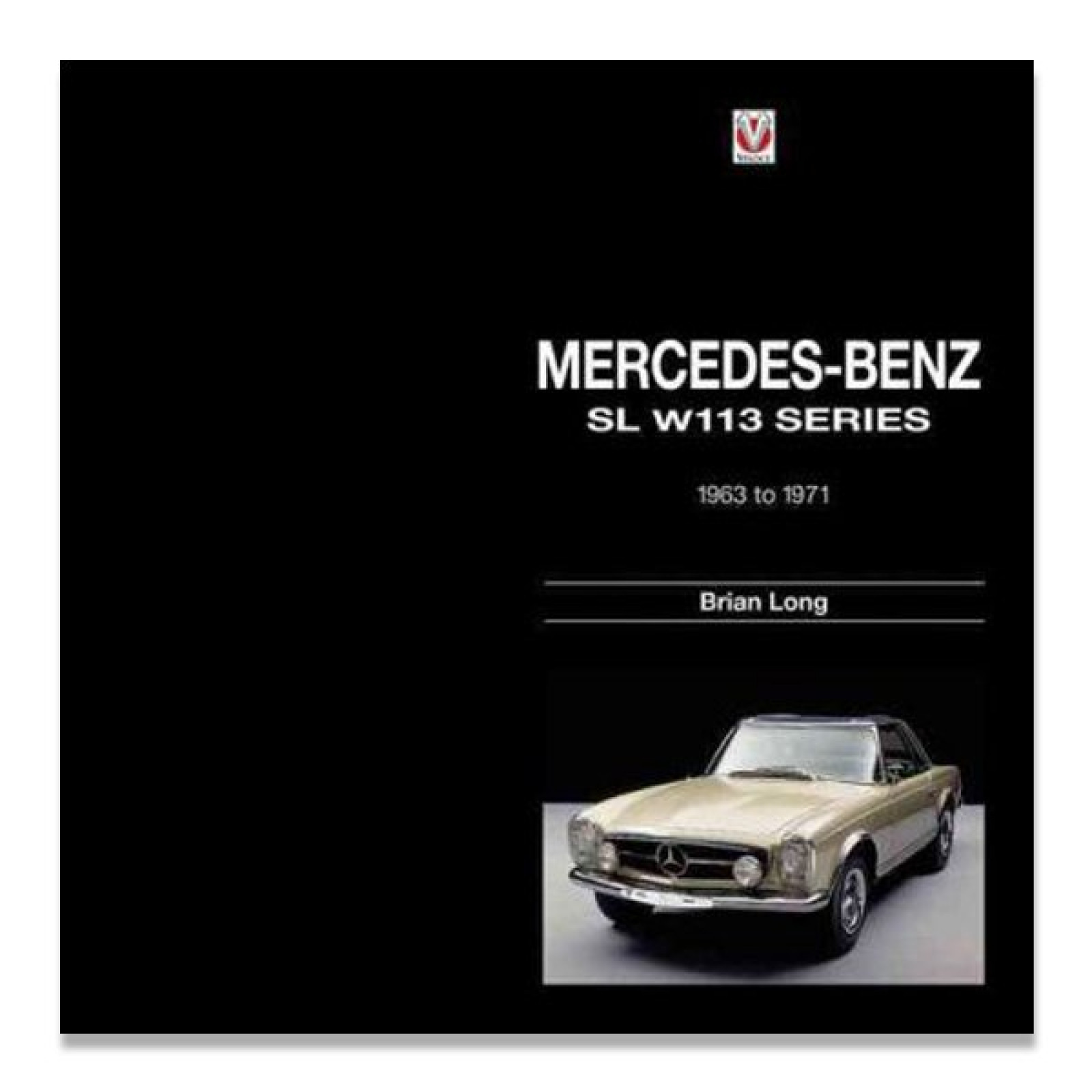 Mercedes benz sl w113 series 1963 to 1971 book by brian for Books mercedes benz