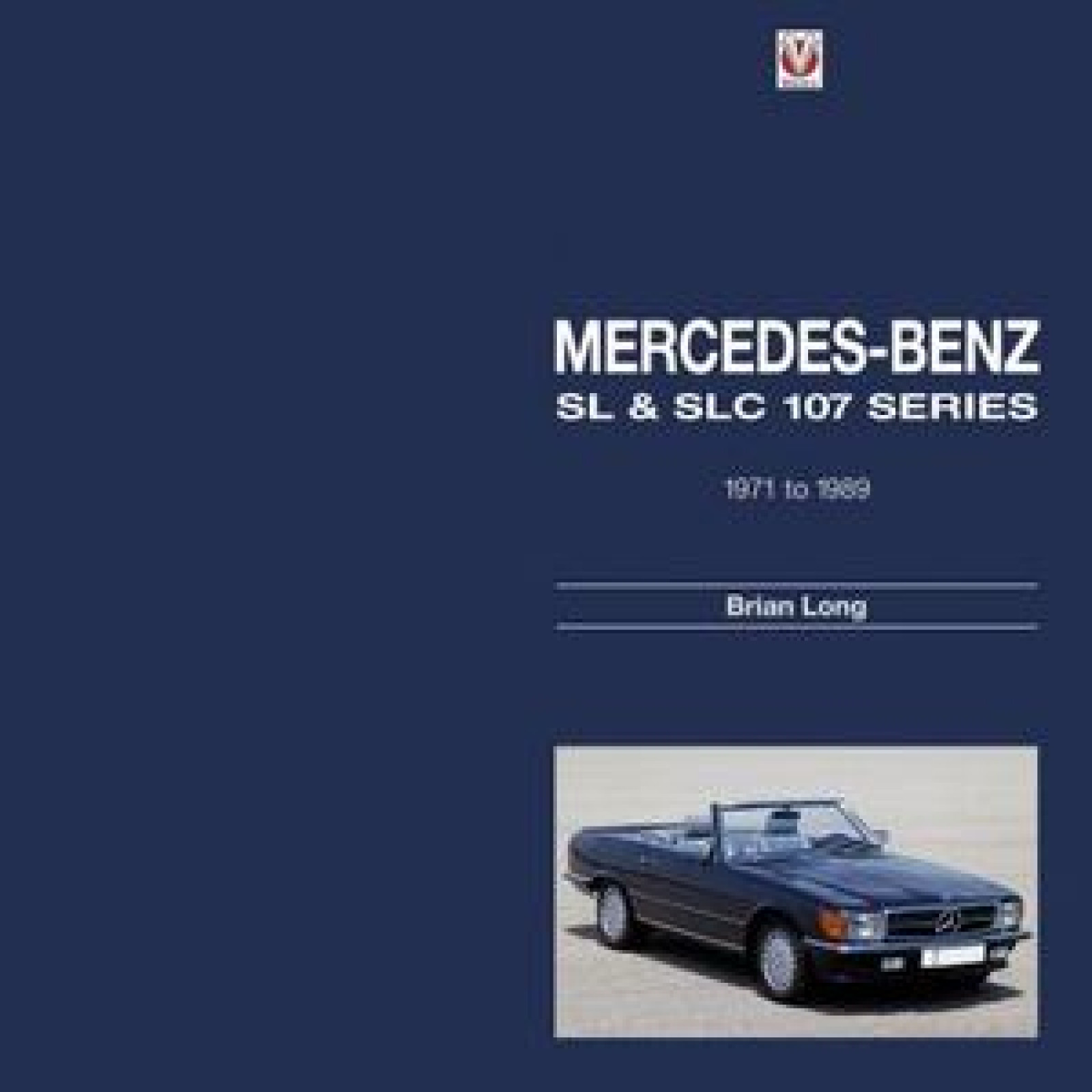Mercedes benz sl slc 107 series 1971 to 1989 book by for Books mercedes benz
