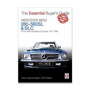 The Essential Buyers Guide: Mercedes-Benz 280-560 Roadsters - W107 Series Roadsters and Coupes 1971 to 1989 by Chris Bass