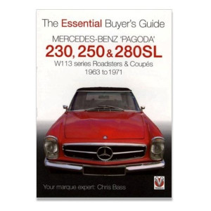 The Essential Buyers Guide: Mercedes-Benz SL W113 - Pagoda 230, 250 & 280 by Chris Bass